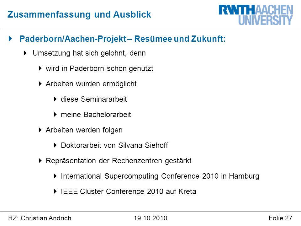 RZ: Christian AndrichFolie 2719.10.2010  Paderborn/Aachen-Projekt – Resümee und Zukunft:  Umsetzung hat sich gelohnt, denn  wird in Paderborn schon