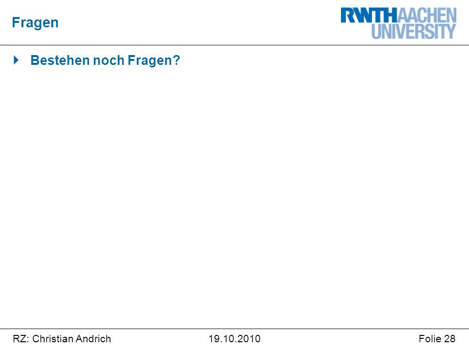 RZ: Christian AndrichFolie 2819.10.2010  Bestehen noch Fragen? Fragen