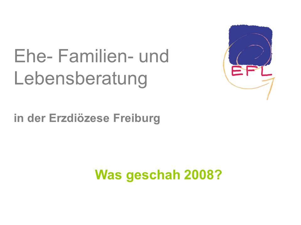 Ehe- Familien- und Lebensberatung in der Erzdiözese Freiburg Was geschah 2008