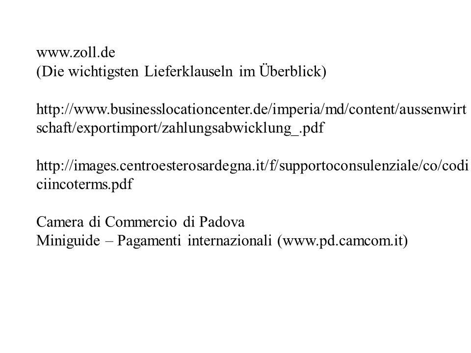 www.zoll.de (Die wichtigsten Lieferklauseln im Überblick) http://www.businesslocationcenter.de/imperia/md/content/aussenwirt schaft/exportimport/zahlu