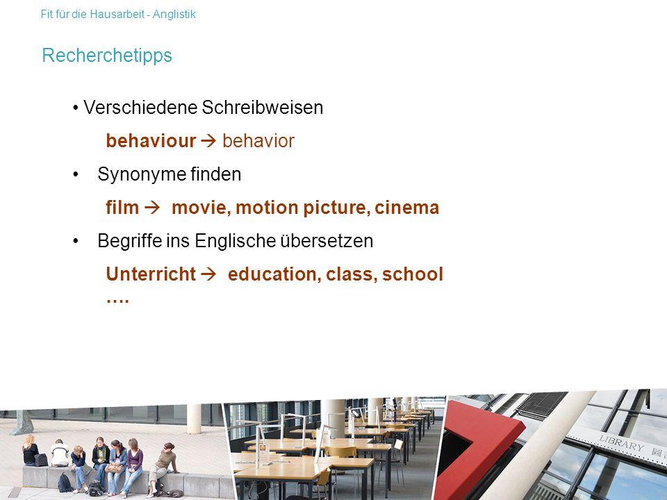 Suchbegriffe finden: Verschiedene Schreibweisen behaviour  behavior Synonyme finden film  movie, motion picture, cinema Begriffe ins Englische übersetzen Unterricht  education, class, school ….