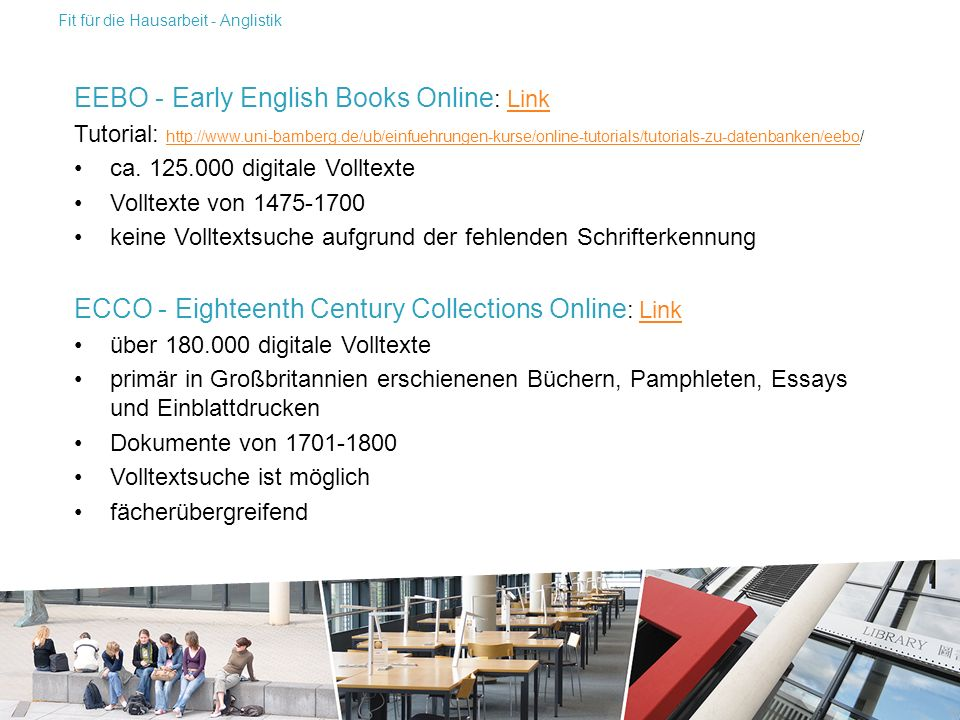 EEBO - Early English Books Online : LinkLink Tutorial: http://www.uni-bamberg.de/ub/einfuehrungen-kurse/online-tutorials/tutorials-zu-datenbanken/eebo