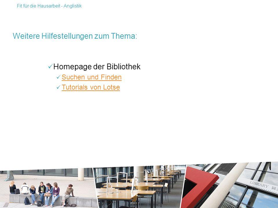Homepage der Bibliothek Suchen und Finden Tutorials von Lotse Weitere Hilfestellungen zum Thema: Fit für die Hausarbeit - Anglistik
