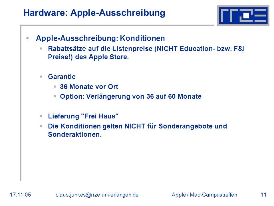 Apple / Mac-Campustreffen17.11.05claus.junkes@rrze.uni-erlangen.de11 Hardware: Apple-Ausschreibung  Apple-Ausschreibung: Konditionen  Rabattsätze auf die Listenpreise (NICHT Education- bzw.