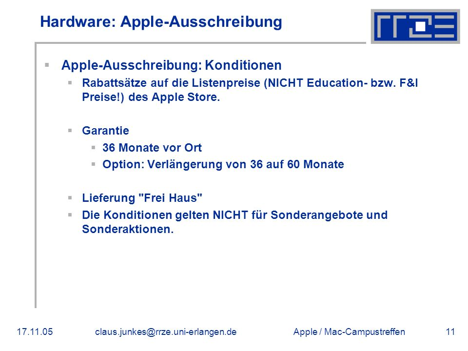 Apple / Mac-Campustreffen17.11.05claus.junkes@rrze.uni-erlangen.de11 Hardware: Apple-Ausschreibung  Apple-Ausschreibung: Konditionen  Rabattsätze au