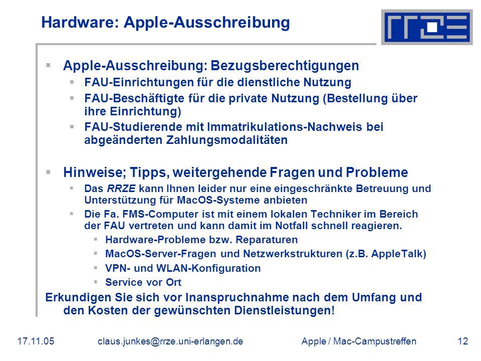 Apple / Mac-Campustreffen17.11.05claus.junkes@rrze.uni-erlangen.de12 Hardware: Apple-Ausschreibung  Apple-Ausschreibung: Bezugsberechtigungen  FAU-E