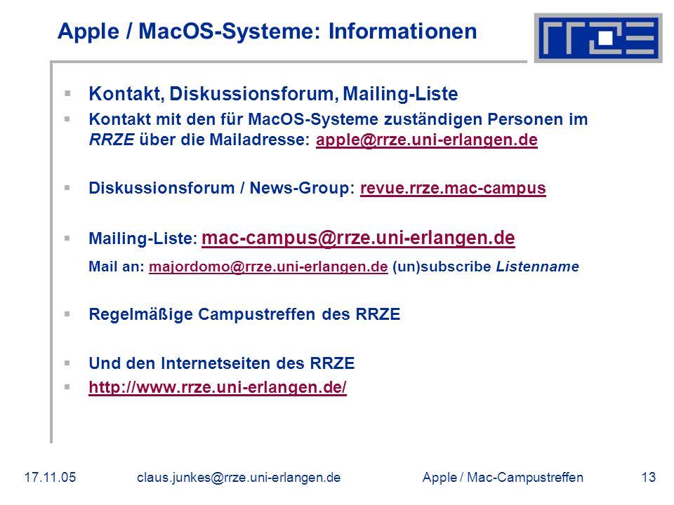 Apple / Mac-Campustreffen17.11.05claus.junkes@rrze.uni-erlangen.de13 Apple / MacOS-Systeme: Informationen  Kontakt, Diskussionsforum, Mailing-Liste 