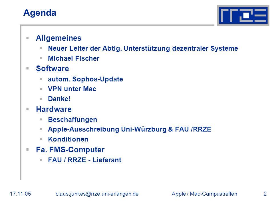 Apple / Mac-Campustreffen17.11.05claus.junkes@rrze.uni-erlangen.de2 Agenda  Allgemeines  Neuer Leiter der Abtlg. Unterstützung dezentraler Systeme 