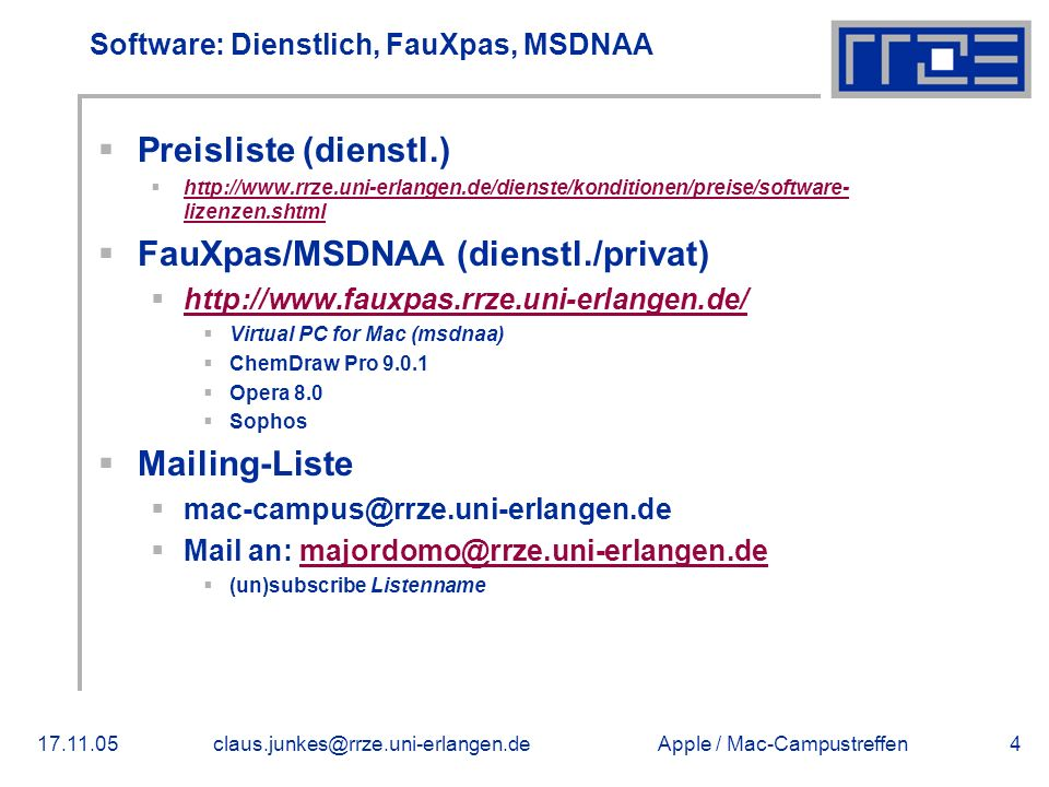 Apple / Software: Dienstlich, FauXpas, MSDNAA  Preisliste (dienstl.)    lizenzen.shtml   lizenzen.shtml  FauXpas/MSDNAA (dienstl./privat)       Virtual PC for Mac (msdnaa)  ChemDraw Pro  Opera 8.0  Sophos  Mailing-Liste   Mail an:  (un)subscribe Listenname