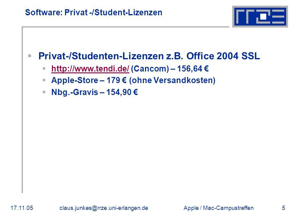 Apple / Mac-Campustreffen17.11.05claus.junkes@rrze.uni-erlangen.de5 Software: Privat -/Student-Lizenzen  Privat-/Studenten-Lizenzen z.B. Office 2004