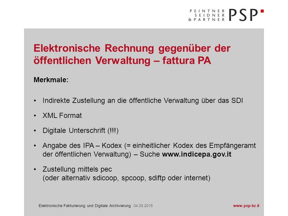 www.psp-bz.itElektronische Fakturierung und Digitale Archivierung 04.03.2015 Merkmale: Indirekte Zustellung an die öffentliche Verwaltung über das SDI