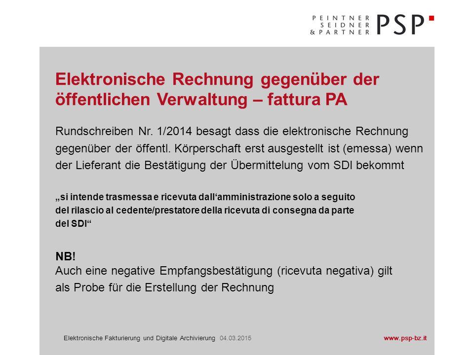 www.psp-bz.itElektronische Fakturierung und Digitale Archivierung 04.03.2015 Rundschreiben Nr. 1/2014 besagt dass die elektronische Rechnung gegenüber