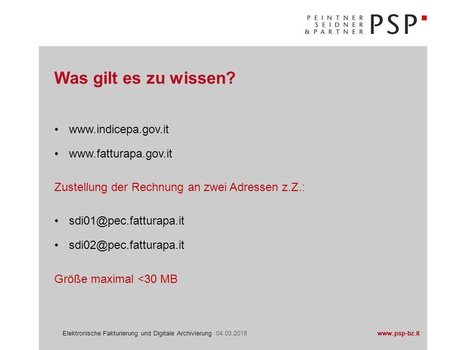 www.psp-bz.itElektronische Fakturierung und Digitale Archivierung 04.03.2015 www.indicepa.gov.it www.fatturapa.gov.it Zustellung der Rechnung an zwei