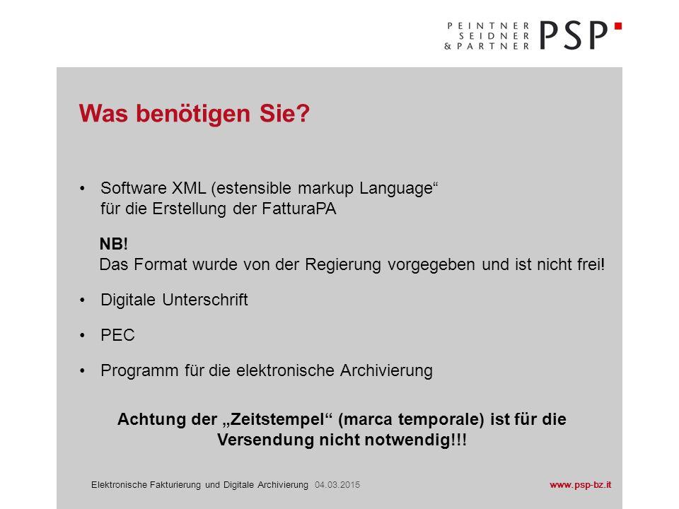 """www.psp-bz.itElektronische Fakturierung und Digitale Archivierung 04.03.2015 Software XML (estensible markup Language"""" für die Erstellung der FatturaP"""