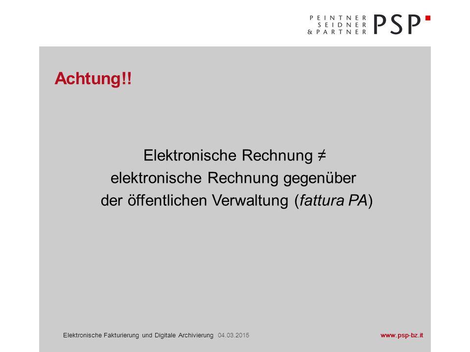 www.psp-bz.itElektronische Fakturierung und Digitale Archivierung 04.03.2015 über eigene ERP-Software (Fakturierungsprogramm) Online-Plattformen (diverse Anbieter) Auslagerung an Dritte Erstellung der Rechnung