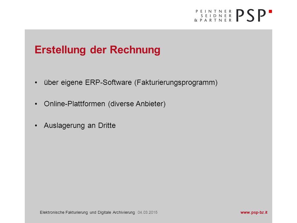 www.psp-bz.itElektronische Fakturierung und Digitale Archivierung 04.03.2015 über eigene ERP-Software (Fakturierungsprogramm) Online-Plattformen (dive
