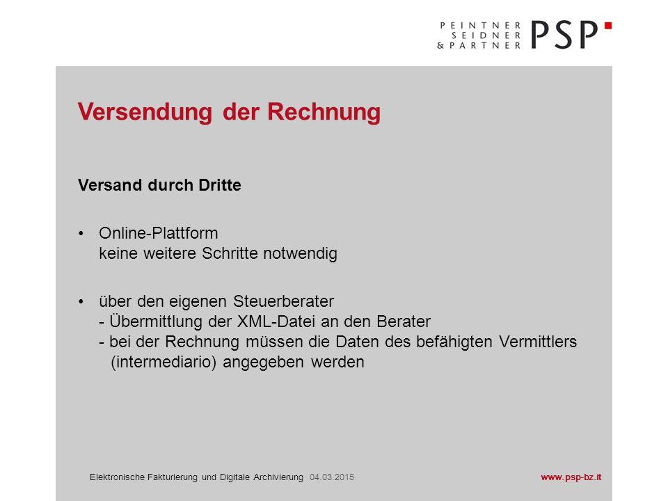 www.psp-bz.itElektronische Fakturierung und Digitale Archivierung 04.03.2015 Versand durch Dritte Online-Plattform keine weitere Schritte notwendig üb