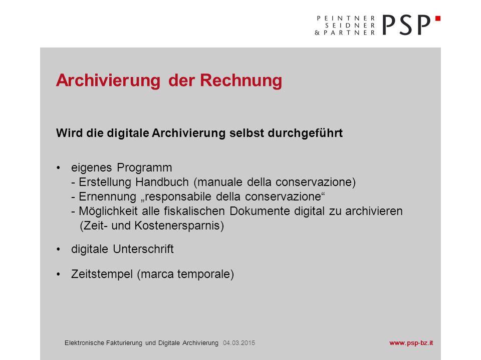 www.psp-bz.itElektronische Fakturierung und Digitale Archivierung 04.03.2015 Wird die digitale Archivierung selbst durchgeführt eigenes Programm - Ers