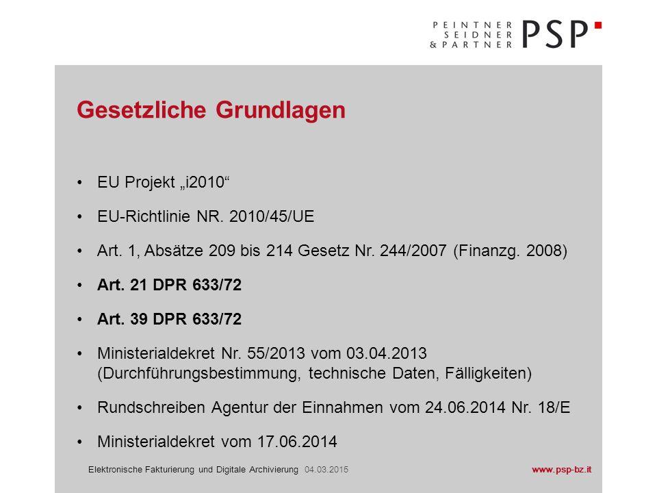"""www.psp-bz.itElektronische Fakturierung und Digitale Archivierung 04.03.2015 EU Projekt """"i2010"""" EU-Richtlinie NR. 2010/45/UE Art. 1, Absätze 209 bis 2"""