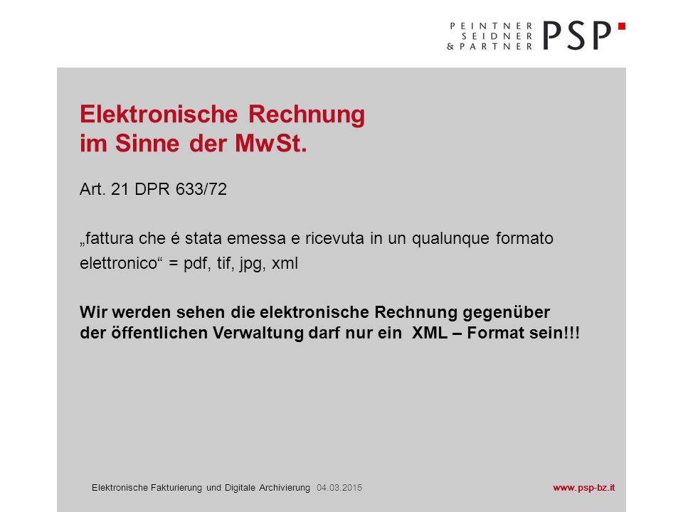 www.psp-bz.itElektronische Fakturierung und Digitale Archivierung 04.03.2015 Software XML (estensible markup Language für die Erstellung der FatturaPA NB.