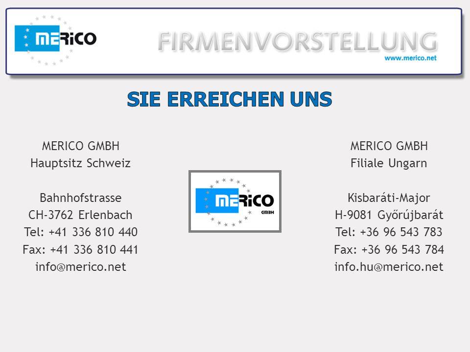 MERICO GMBH Hauptsitz Schweiz Bahnhofstrasse CH-3762 Erlenbach Tel: +41 336 810 440 Fax: +41 336 810 441 info@merico.net MERICO GMBH Filiale Ungarn Kisbaráti-Major H-9081 Győrújbarát Tel: +36 96 543 783 Fax: +36 96 543 784 info.hu@merico.net