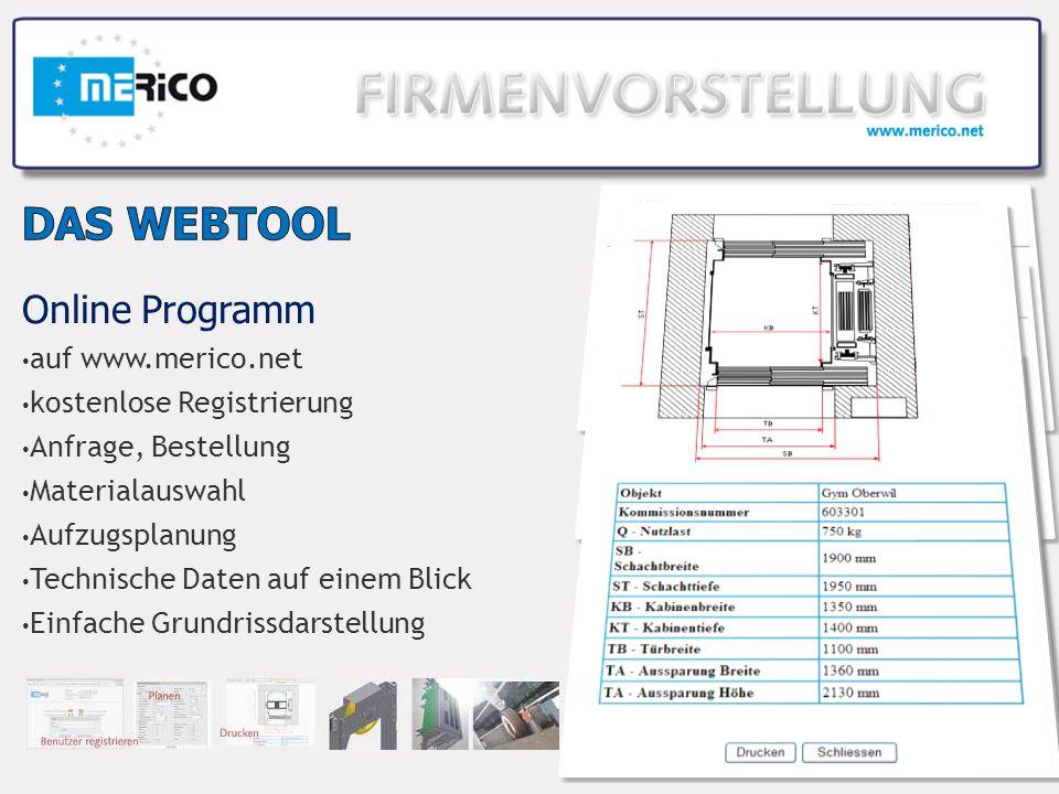 Online Programm auf www.merico.net kostenlose Registrierung Anfrage, Bestellung Materialauswahl Aufzugsplanung Technische Daten auf einem Blick Einfache Grundrissdarstellung