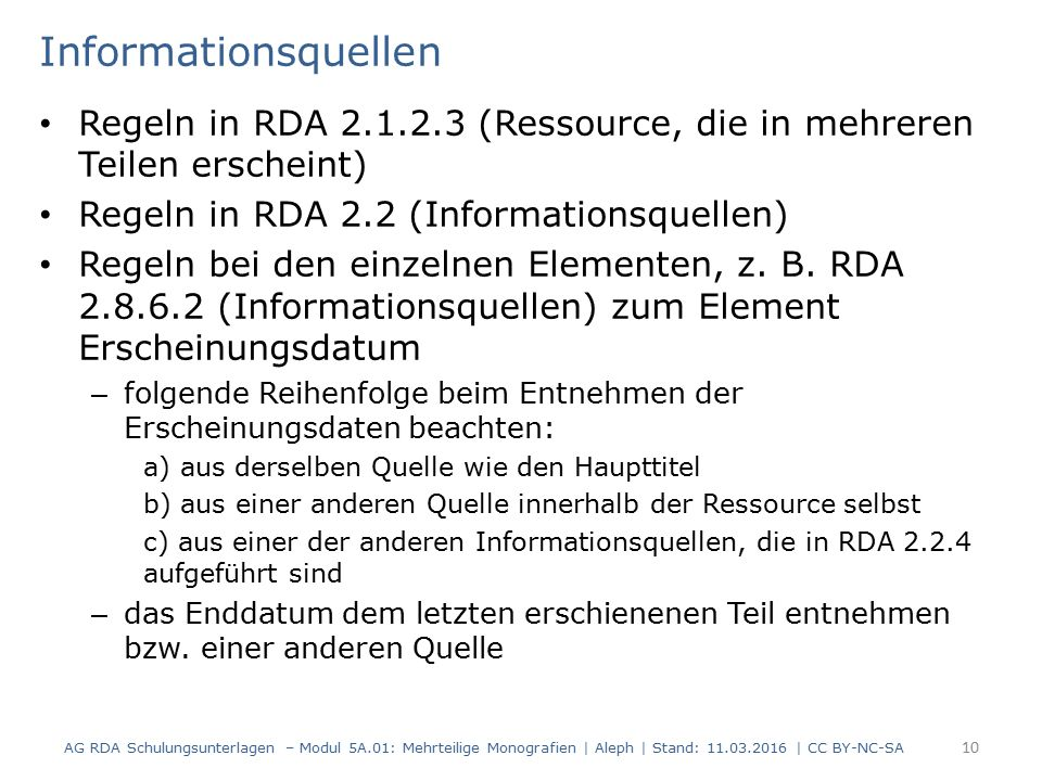 Informationsquellen Regeln in RDA 2.1.2.3 (Ressource, die in mehreren Teilen erscheint) Regeln in RDA 2.2 (Informationsquellen) Regeln bei den einzeln
