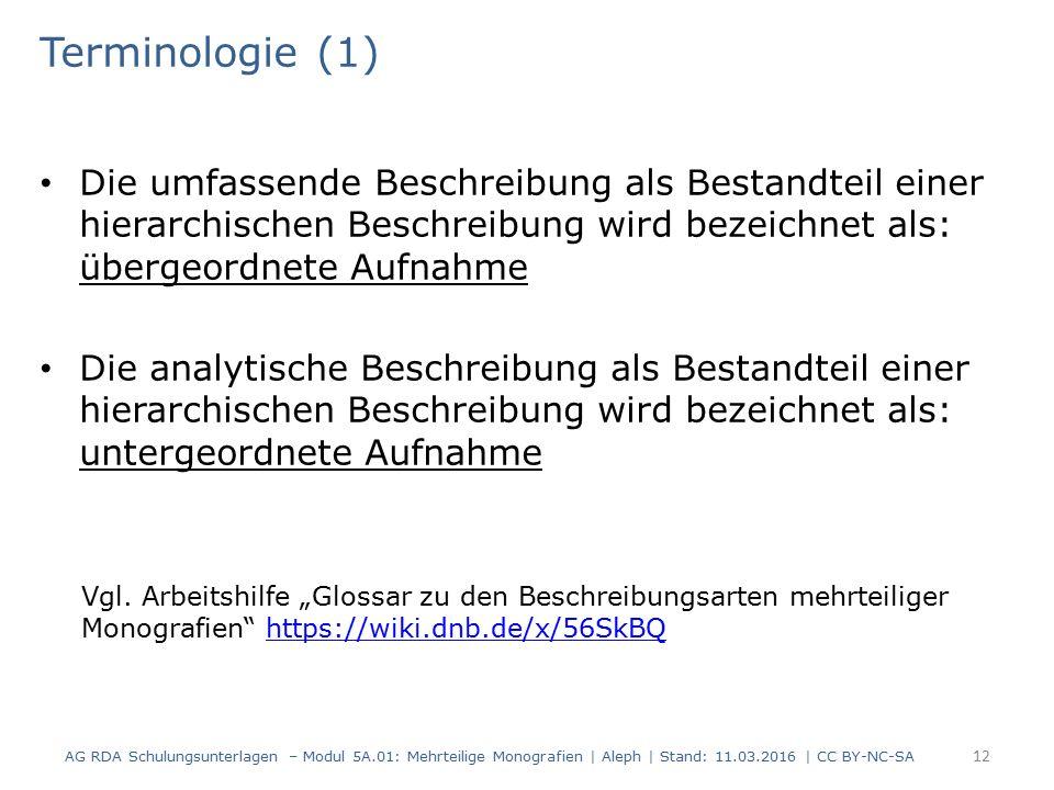 Terminologie (1) Die umfassende Beschreibung als Bestandteil einer hierarchischen Beschreibung wird bezeichnet als: übergeordnete Aufnahme Die analyti