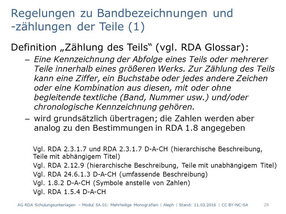 """Regelungen zu Bandbezeichnungen und -zählungen der Teile (1) Definition """"Zählung des Teils"""" (vgl. RDA Glossar): – Eine Kennzeichnung der Abfolge eines"""