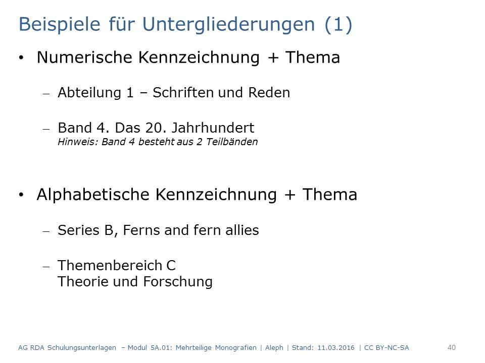 Beispiele für Untergliederungen (1) Numerische Kennzeichnung + Thema Abteilung 1 – Schriften und Reden Band 4. Das 20. Jahrhundert Hinweis: Band 4 b