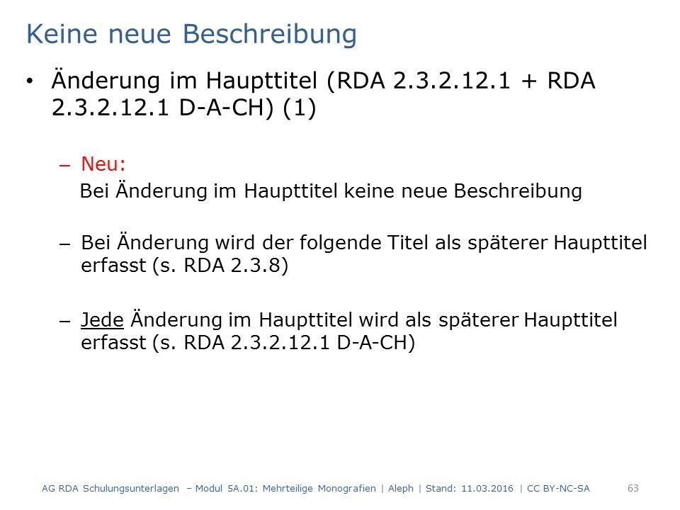 Keine neue Beschreibung Änderung im Haupttitel (RDA 2.3.2.12.1 + RDA 2.3.2.12.1 D-A-CH) (1) – Neu: Bei Änderung im Haupttitel keine neue Beschreibung