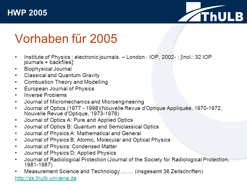 Vorhaben für 2005 Institute of Physics : electronic journals. – London : IOP, 2002- ; [incl.: 32 IOP journals + backfiles]: Biophysical Journal Classi