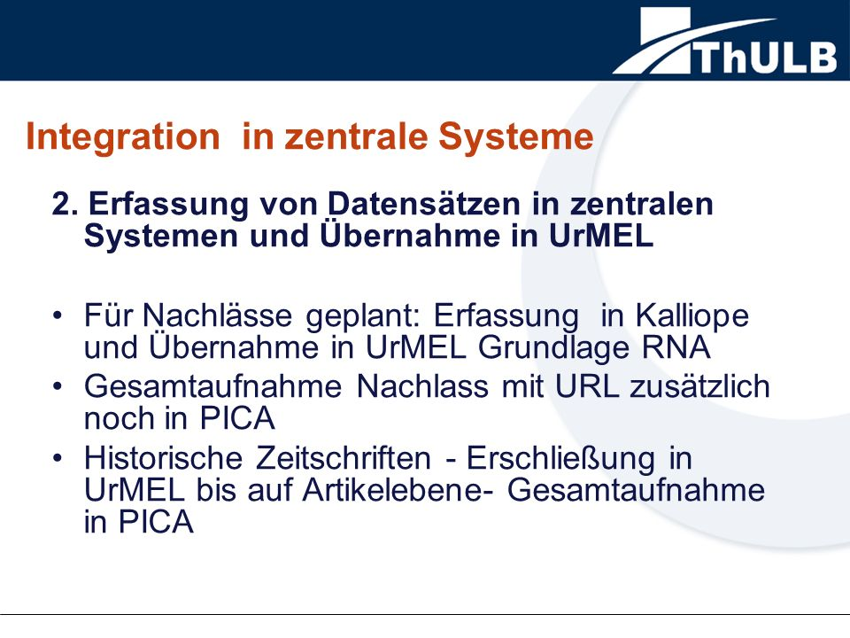 Integration in zentrale Systeme 2.