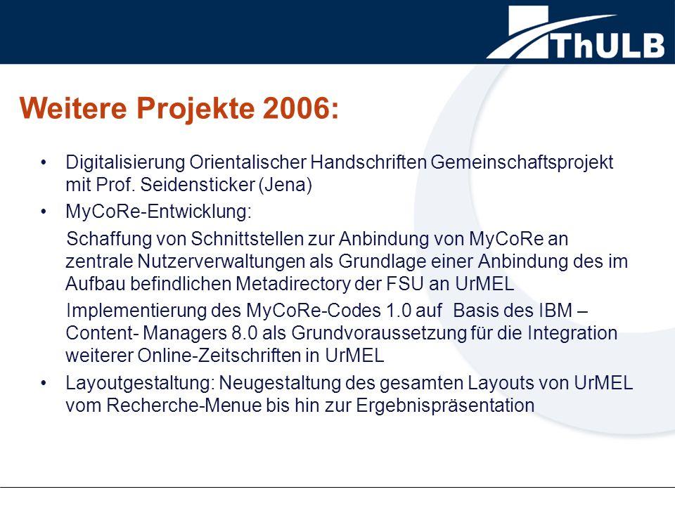 Weitere Projekte 2006: Digitalisierung Orientalischer Handschriften Gemeinschaftsprojekt mit Prof.