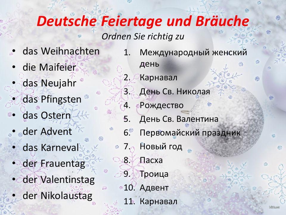 Deutsche Feiertage und Bräuche Ordnen Sie richtig zu das Weihnachten die Maifeier das Neujahr das Pfingsten das Ostern der Advent das Karneval der Fra