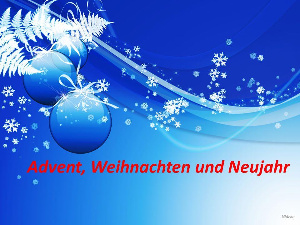 Advent, Weihnachten und Neujahr
