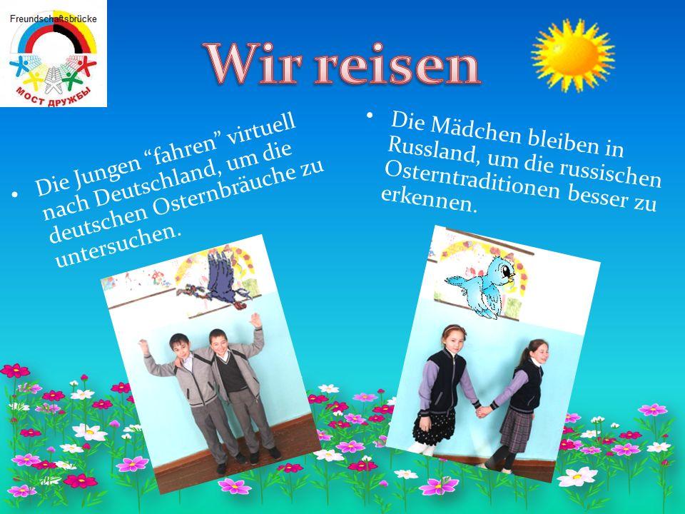 Die Jungen fahren virtuell nach Deutschland, um die deutschen Osternbräuche zu untersuchen.