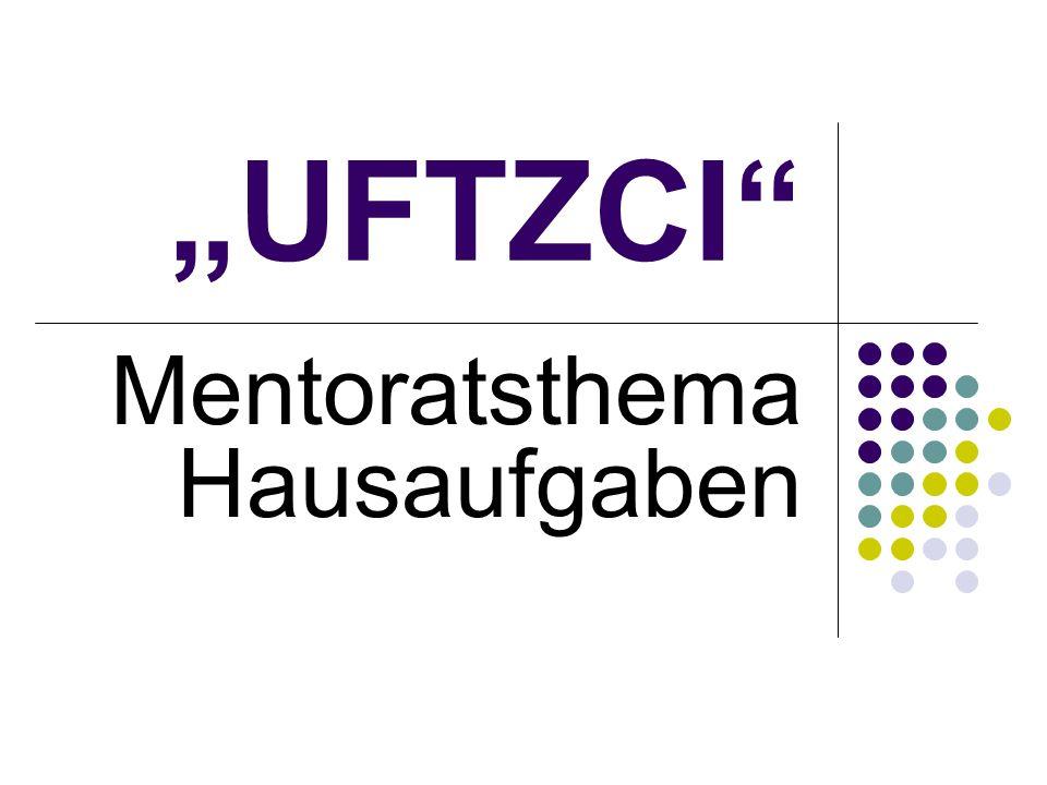 """""""UFTZCI Mentoratsthema Hausaufgaben"""