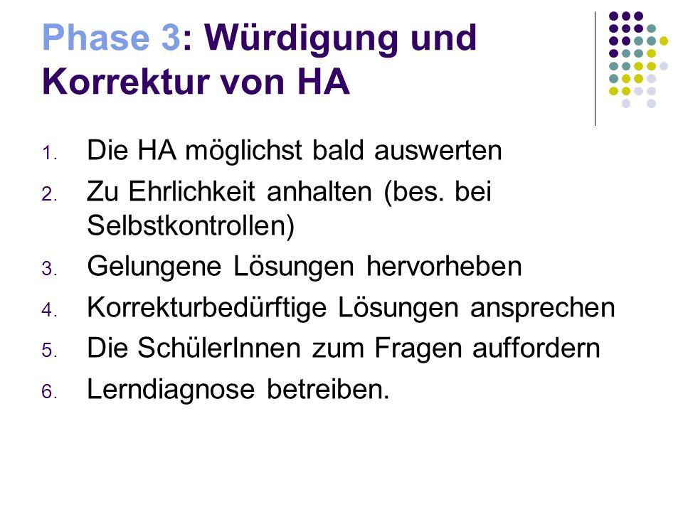 Phase 3: Würdigung und Korrektur von HA 1. Die HA möglichst bald auswerten 2.