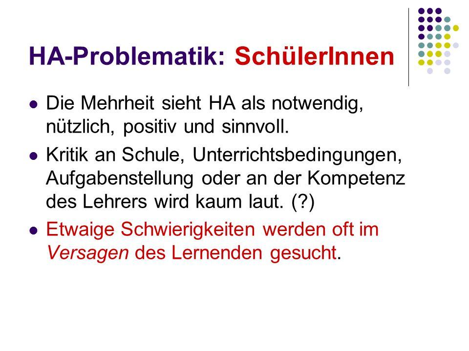 HA-Problematik: Effektivität Eine Leistungssteigerung durch die üblichen Formen von Hausaufgaben konnte bisher nicht wissenschaftlich nachgewiesen werden.