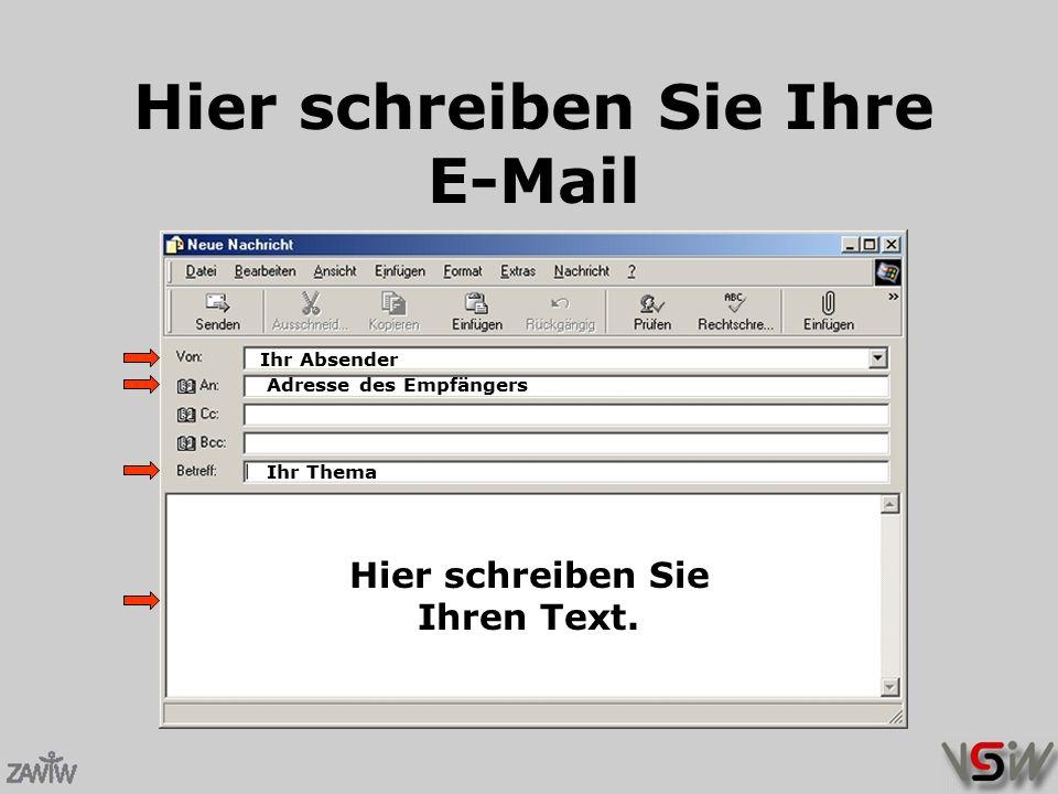 Hier schreiben Sie Ihre E-Mail Ihr Absender Adresse des Empfängers Ihr Thema Hier schreiben Sie Ihren Text.