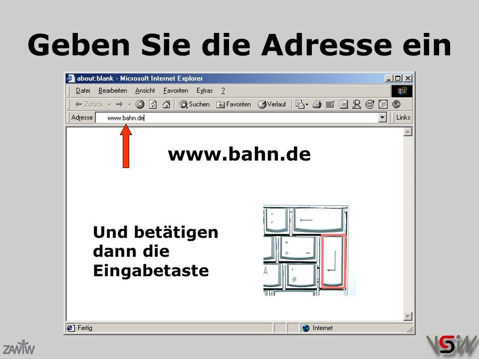 Geben Sie die Adresse ein www.bahn.de Und betätigen dann die Eingabetaste