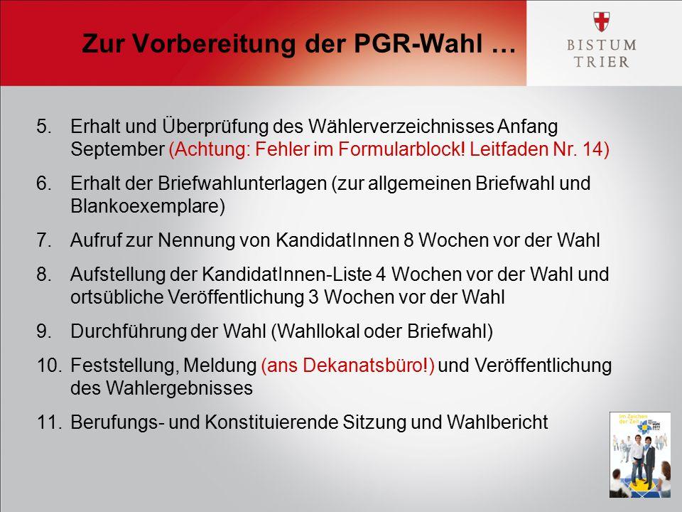 Zur Vorbereitung der PGR-Wahl … 5.Erhalt und Überprüfung des Wählerverzeichnisses Anfang September (Achtung: Fehler im Formularblock! Leitfaden Nr. 14