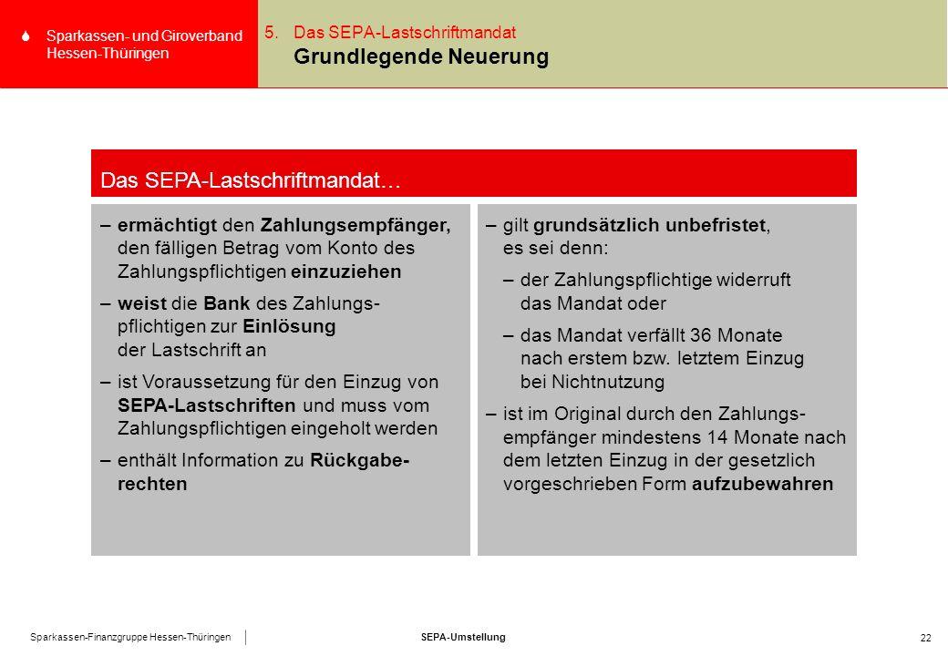 SEPA-UmstellungSparkassen-Finanzgruppe Hessen-Thüringen SSparkassen- und Giroverband Hessen-Thüringen 22 5.