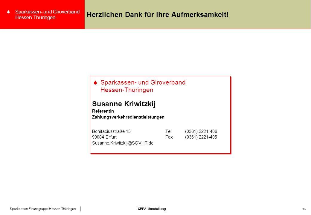 SEPA-UmstellungSparkassen-Finanzgruppe Hessen-Thüringen SSparkassen- und Giroverband Hessen-Thüringen 36 Herzlichen Dank für Ihre Aufmerksamkeit.