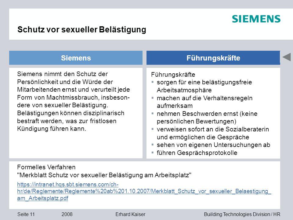 Building Technologies Division / HR © Siemens AG 2008. Alle Rechte vorbehalten 2008Erhard KaiserSeite 11 Schutz vor sexueller Belästigung Siemens Siem