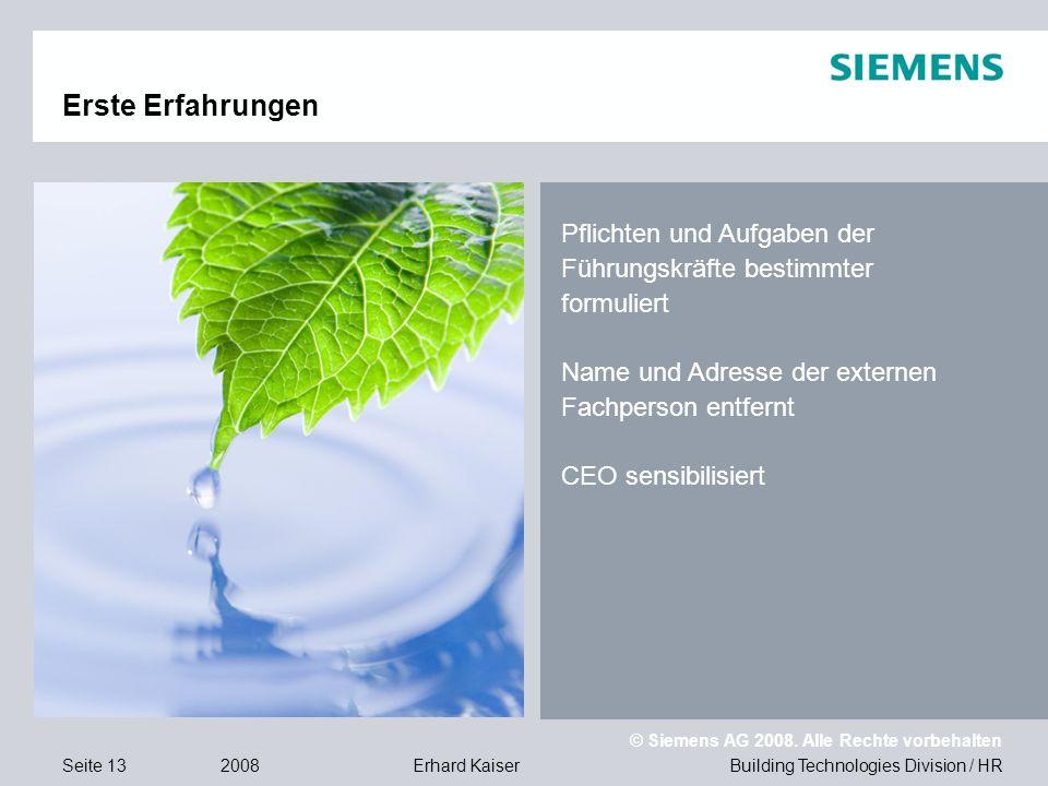 Building Technologies Division / HR © Siemens AG 2008. Alle Rechte vorbehalten 2008Erhard KaiserSeite 13 Erste Erfahrungen Pflichten und Aufgaben der