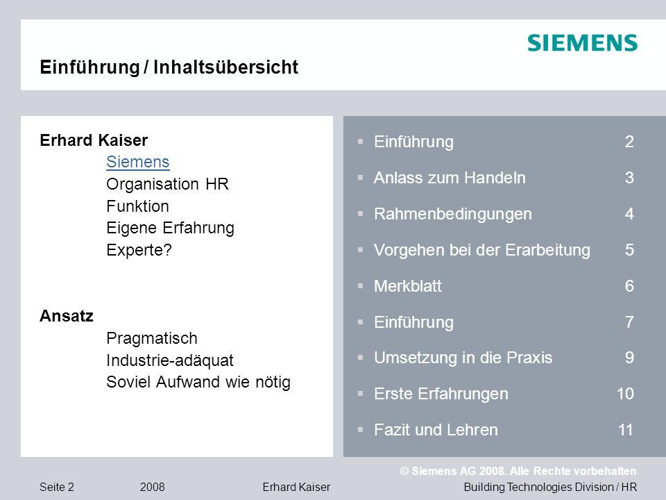 Building Technologies Division / HR © Siemens AG 2008. Alle Rechte vorbehalten 2008Erhard KaiserSeite 2 Einführung / Inhaltsübersicht Erhard Kaiser Si