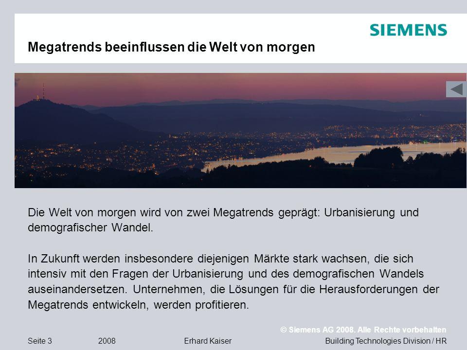 Building Technologies Division / HR © Siemens AG 2008. Alle Rechte vorbehalten 2008Erhard KaiserSeite 3 Megatrends beeinflussen die Welt von morgen Di