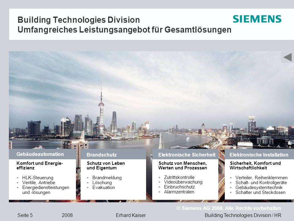 Building Technologies Division / HR © Siemens AG 2008. Alle Rechte vorbehalten 2008Erhard KaiserSeite 5 Building Technologies Division Umfangreiches L